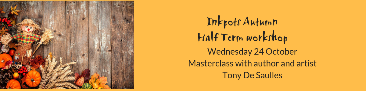 Inkpots AutumnHalf Term workshop